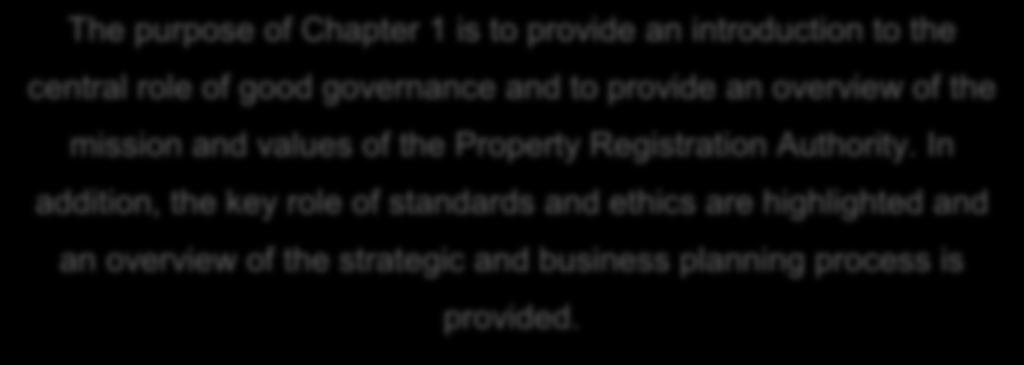 Property Registration Authority. In addition, the key role of standards and ethics are highlighted and an overview of the strategic and business planning process is provided. 1.