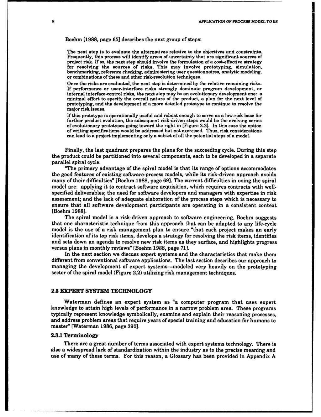 S APPLICATION OF PROCESS MODEL TO ES Boehm [1988, page 65] describes the next group of steps: The next step is to evaluate the alternatives relative to the objectives and constraints.