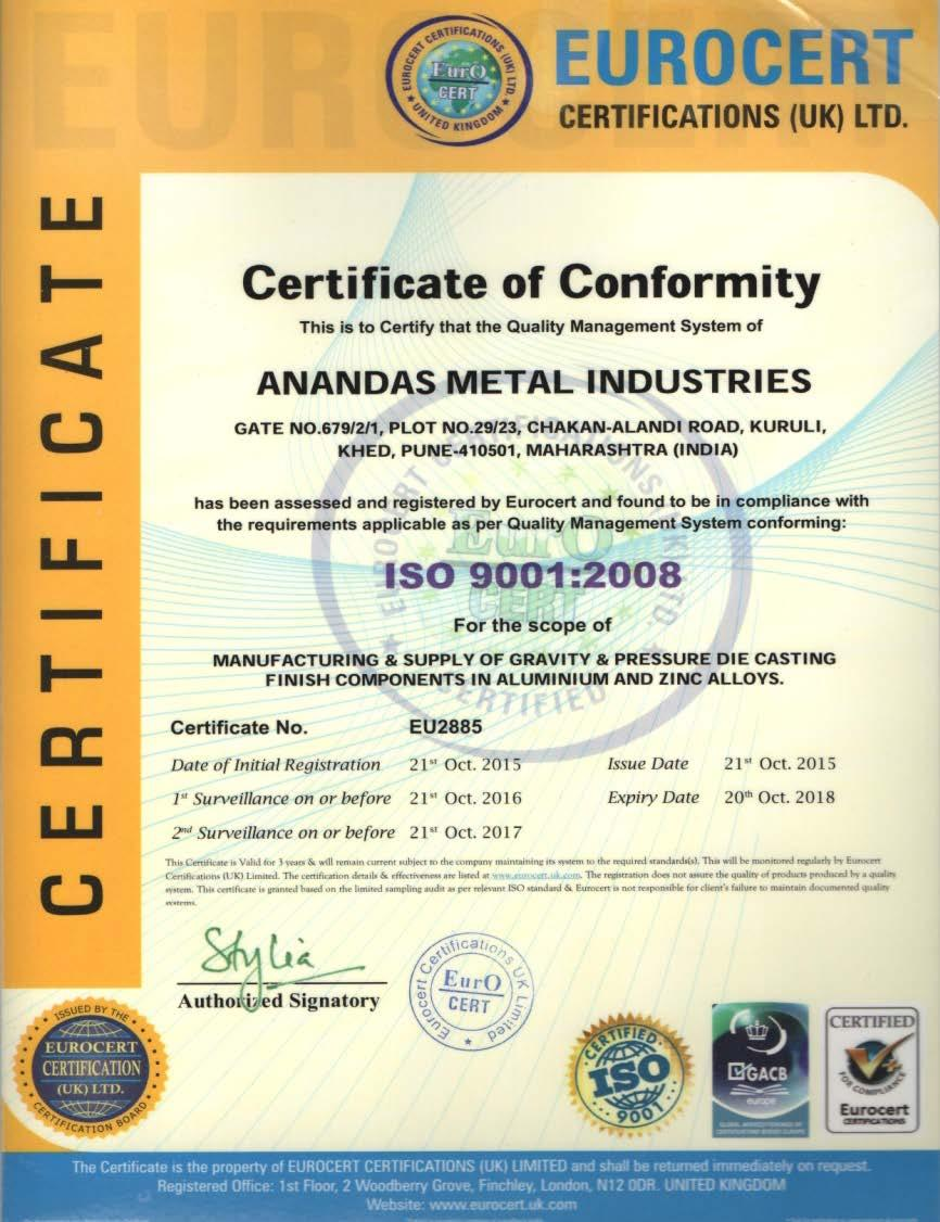 QUALITY SYSTEMS ANANDAS METAL INDUSTRIES IS ISO 9001:2008 CERTIFIED BY