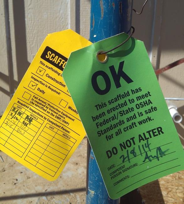 Inspections and Tagging Staff supervisors are responsible for checking all scaffolding on site for