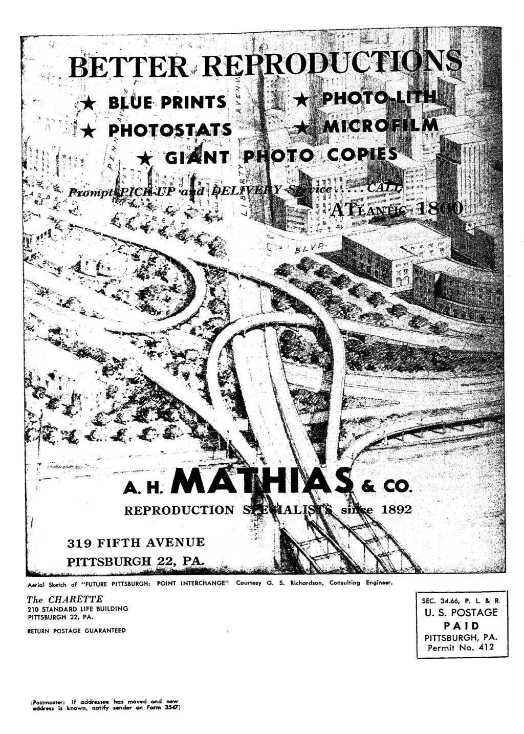 "U 1 BETTER RE * BLUE PRINTS 5 Ä ^ H ö S f Etxfmpi 1» ^ésà h ^ y fri. y f?/- w A 319 FIFTH AVENUE PITTSBURGH 22, PA. Aerial Sketch of ""FUTURE PITTSBURGH: POINT INTERCHANGE"" Courtesy G. S. Richardson, Consulting Engineer."