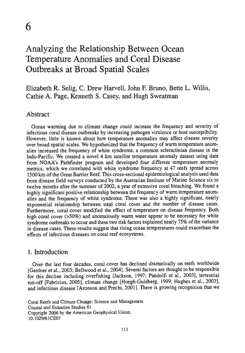 6 Analyzing the Relationship Between Ocean Temperature Anomalies and Coral Disease Outbreaks at Broad Spatial Scales Elizabeth R. Selig, C. Drew Harvell, John E Bruno, Bette L. Willis, Cathie A.