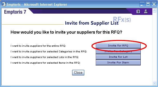 From Suppliers > Invite Suppliers, click the Invite from Supplier List button. When a buyer invites a supplier to the entire RFQ, the supplier is asked to bid on every Item in the RFQ.