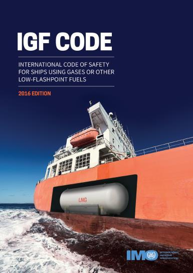 International Code of safety for ships using gases or other low-flashpoint fuels (IGF Code) Mandatory for ships using low-flashpoint (below 60 C) fuel Part A: Applies to all low-flashpoint fuels