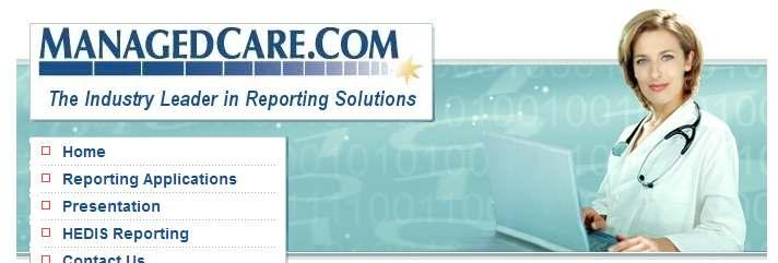 The Leader in Web-based Reporting for Managed Care Organizations Diverse base of Managed Care clients (IPAs, PHOs, HMOs & MSOs) Providing Managed Care Analytics and Business Intelligence for over 10