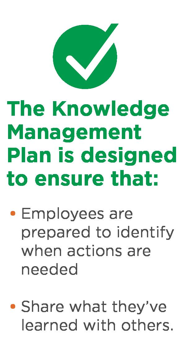 development and implementation of a Knowledge Management Plan intended to help employees develop the skills necessary to support ODOT s initiatives and to better transfer knowledge within the
