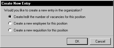 CHAPTER 33 ORGANIZATION EXPLORER 3. Highlight a position, employee name or vacancy and choose New. The Create New Entry window will open. 4.