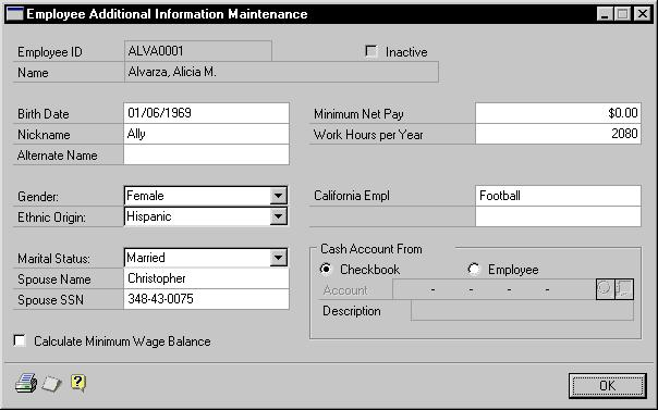 PART 2 EMPLOYEE MAINTENANCE Adding an employee additional information record Use the Employee Additional Information Maintenance window to add an employee additional information record.
