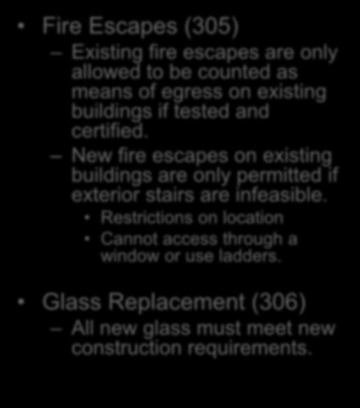 Prescriptive Compliance Method Chapter 3 Fire Escapes (305) Existing fire escapes are only allowed to be