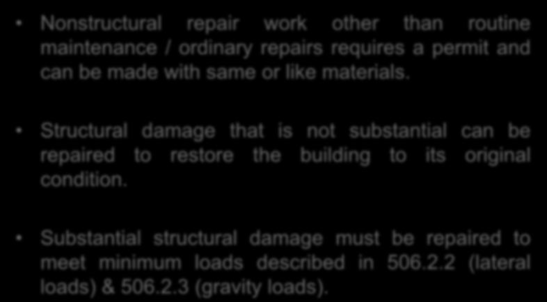 Repairs Chapter 5 Nonstructural repair work other than routine maintenance / ordinary repairs requires a permit and can be made with same or like materials.