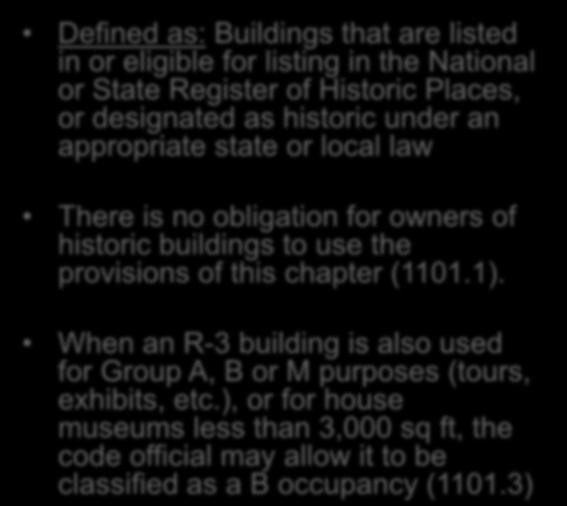 Historic Buildings Chapter 11 Defined as: Buildings that are listed in or eligible for listing in the National or State Register