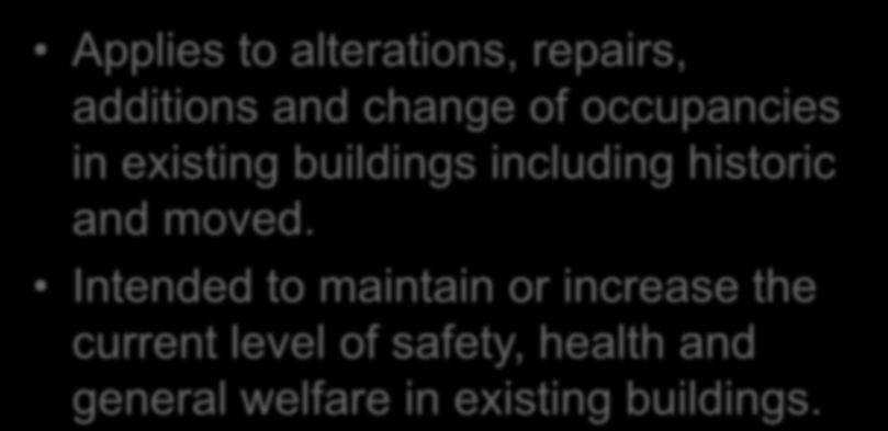 Performance Compliance Methods Chapter 13 Applies to alterations, repairs, additions and change of occupancies in existing buildings