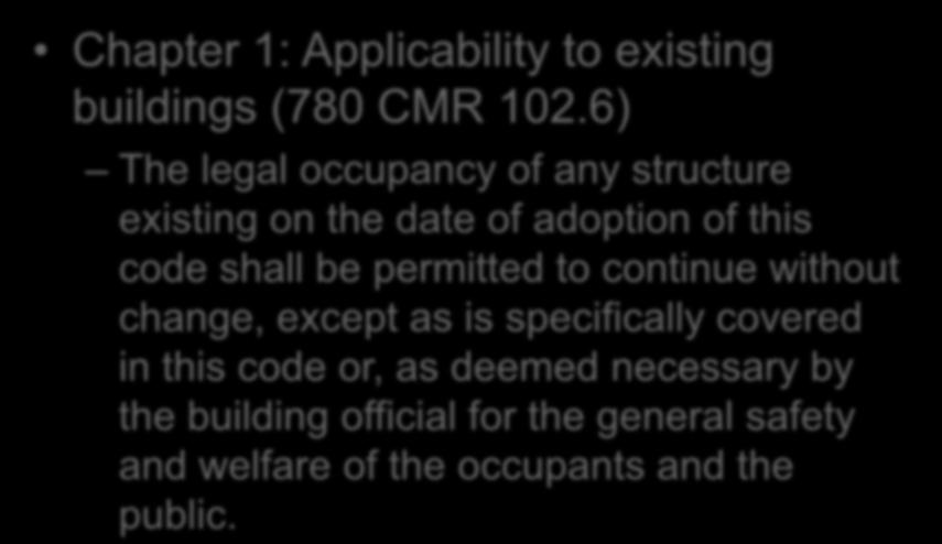 MA Building Code Chapter 1: Applicability to existing buildings (780 CMR 102.