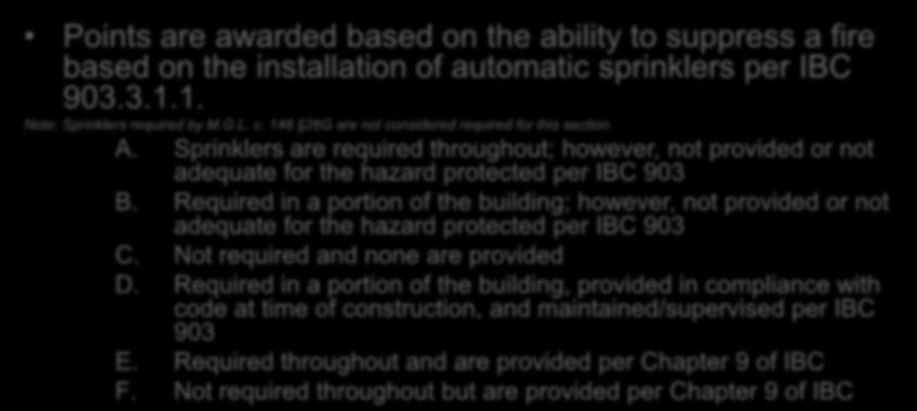 Evaluation Automatic Sprinklers Section 1301.6.17 Points are awarded based on the ability to suppress a fire based on the installation of automatic sprinklers per IBC 903.3.1.1. Note: Sprinklers required by M.