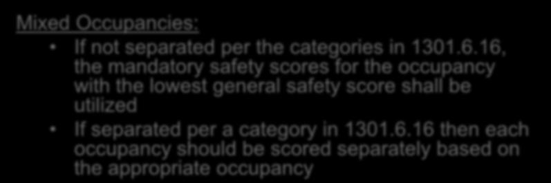 Evaluation Building Safety Section 1301.9 If the building score is higher than the required score the building is compliant Mixed Occupancies: If not separated per the categories in 1301.6.