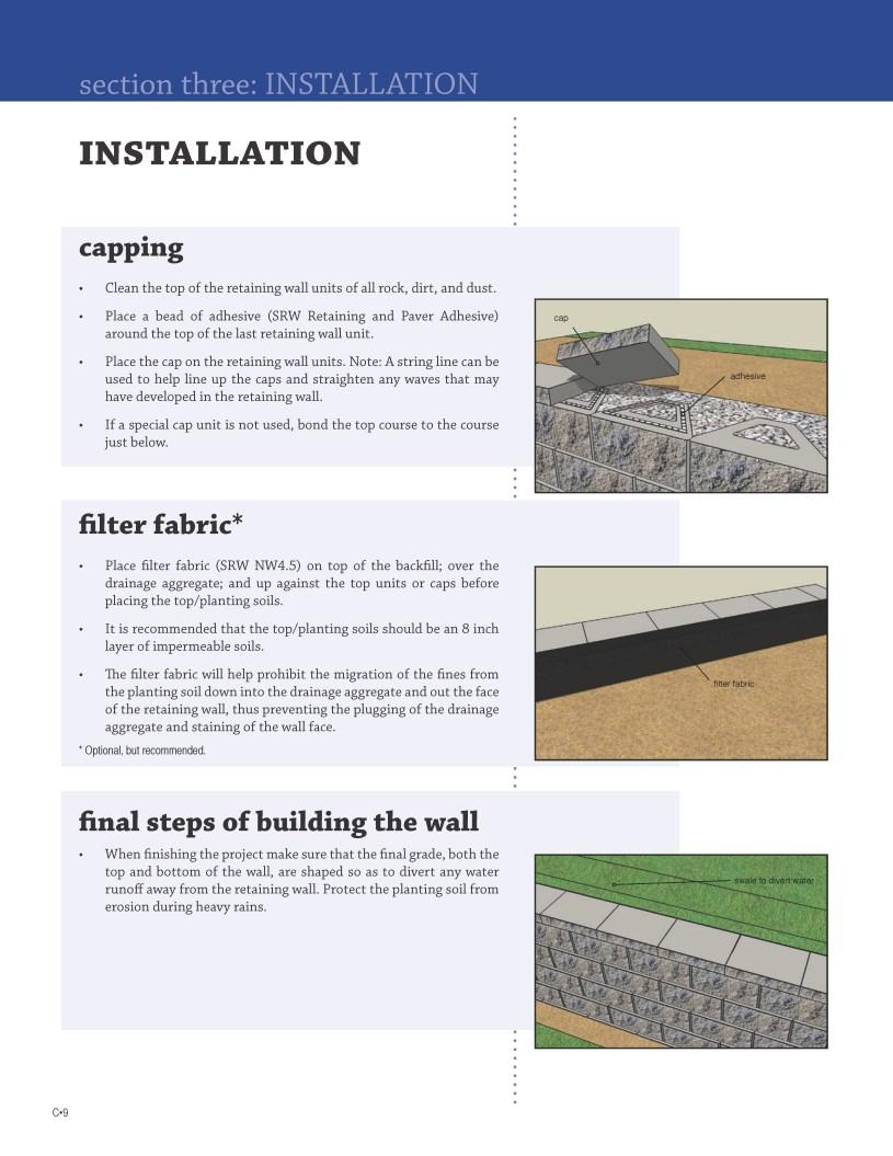 INSTALLATION capping Clean the top of the retaining wall units of all rock, dirt, and dust. Place a bead of retaining wall adhesive around the top of the last retaining wall unit.