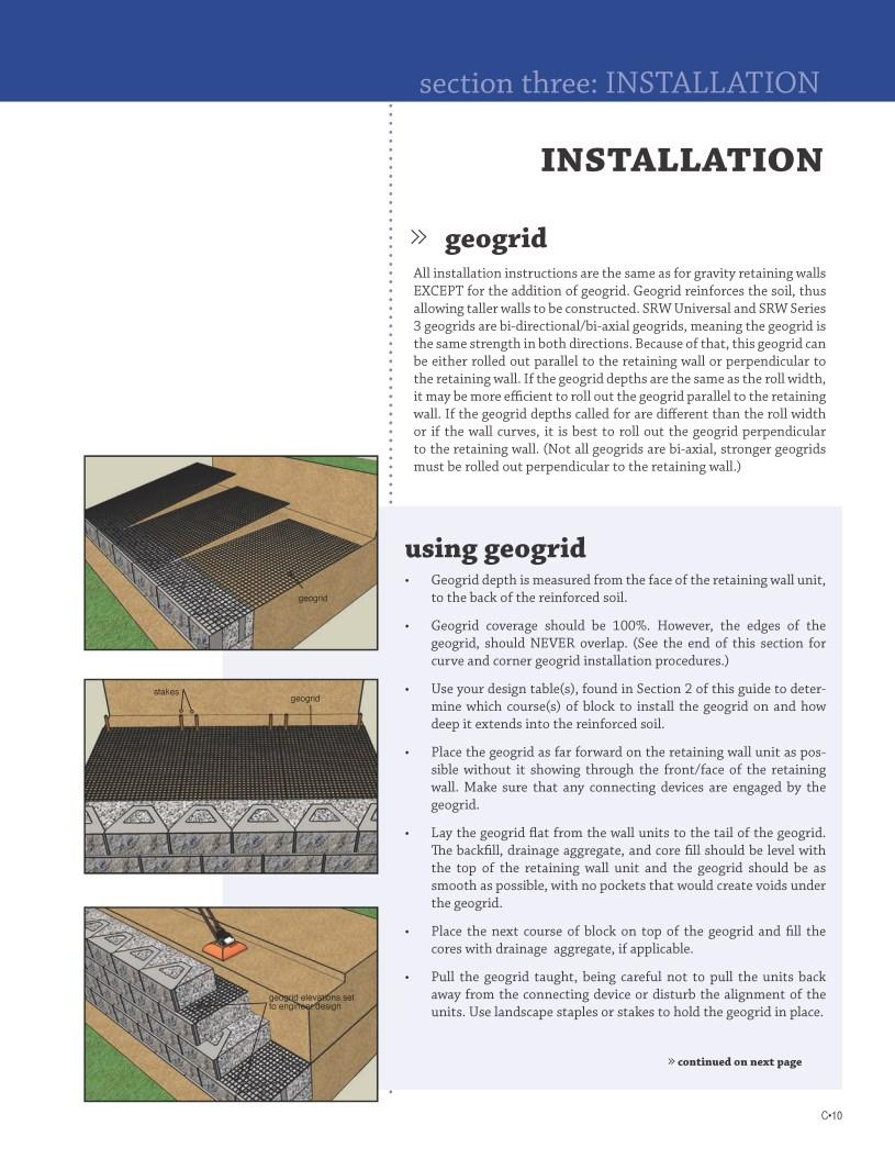INSTALLATION» geogrid All installation instructions are the same as for gravity retaining walls EX- CEPT for the addition of geogrid.