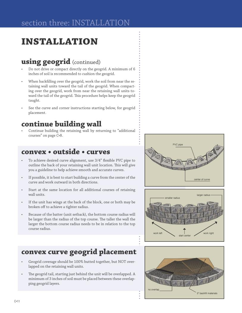 INSTALLATION using geogrid (continued) Do not drive or compact directly on the geogrid. A minimum of 6 inches of soil is recommended to cushion the geogrid.