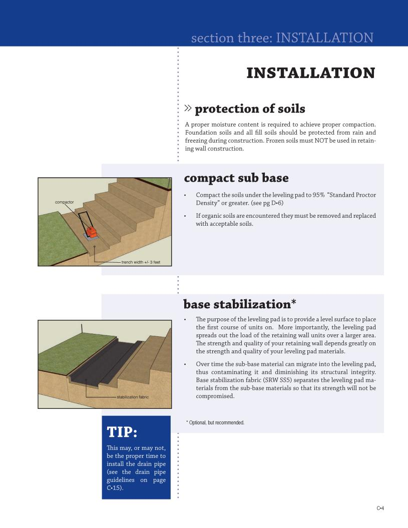 FOUNDATION» protection of soils A proper moisture content is required to achieve proper compaction. Foundation soils and all fill soils should be protected from rain and freezing during construction.