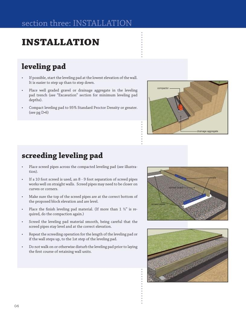 FOUNDATION leveling pad If possible, start the leveling pad at the lowest elevation of the wall. It is easier to step up than to step down.