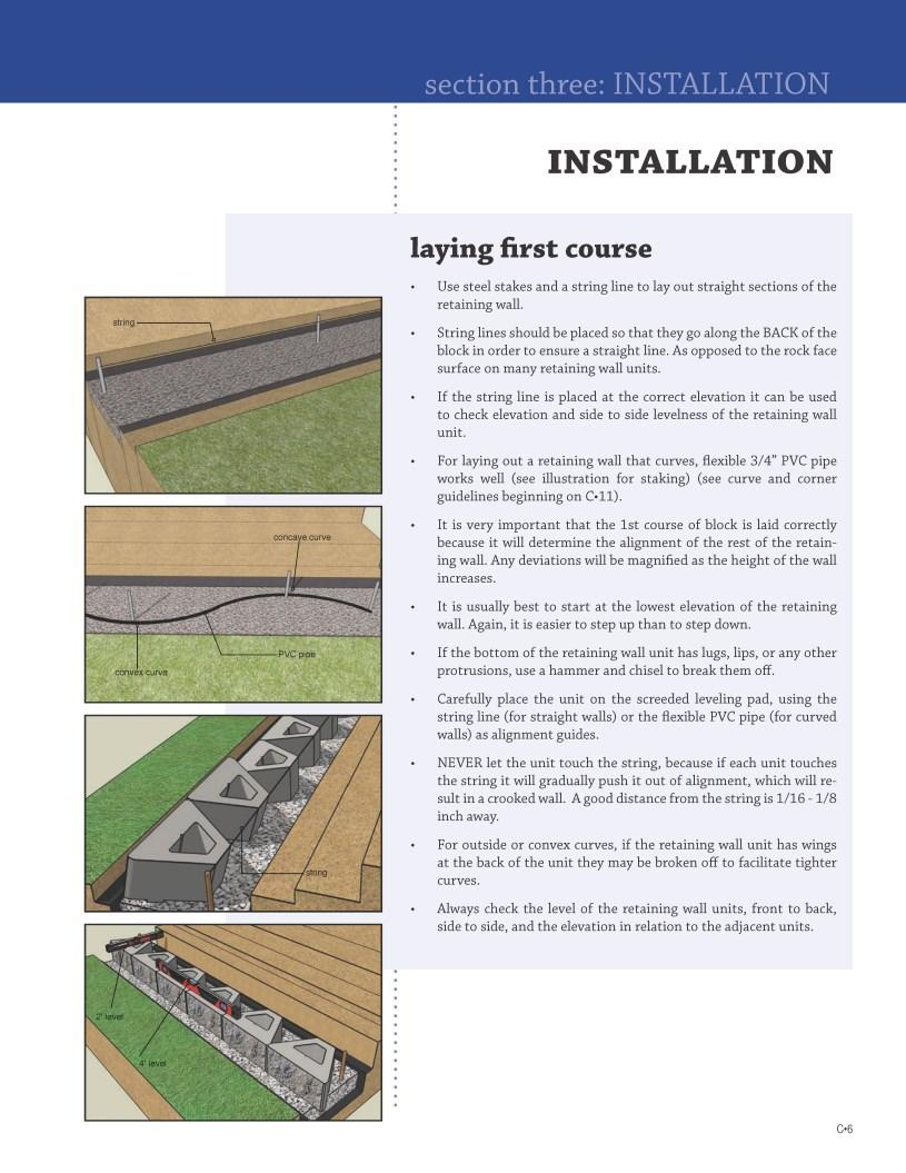 INSTALLATION laying first course Use steel stakes and a string line to lay out straight sections of the retaining wall.