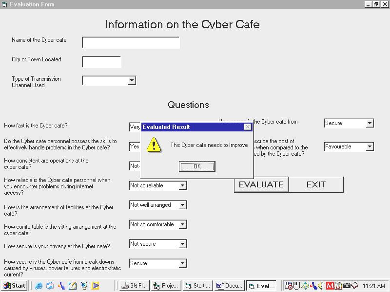 THE CAFÉ EVALUATOR PROGRAM DESIGN Based on the parameters used for the evaluations above, an interactive windows based program was developed tagged the Cyber café Evaluator.