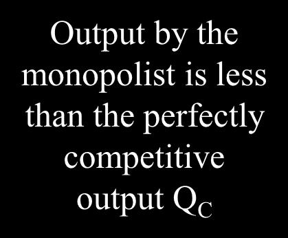 The monopolist maximizes profit by equating marginal revenue with marginal cost This is a two-stage process $/unit Output by the monopolist is less than the perfectly MC competitive Stage 1: Choose