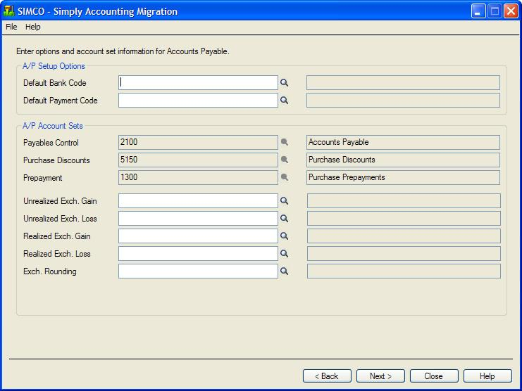 Run the Simply Accounting Migration Program If you are converting the Vendors and Purchases module, the next screen that appears lets you choose the accounts you want to use for your Accounts Payable