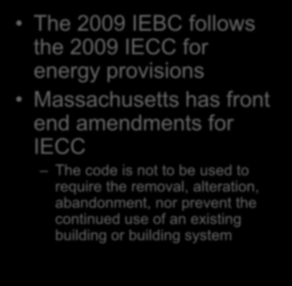 Energy Code The 2009 IEBC follows the 2009 IECC for energy