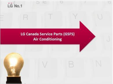 LG GSFS -12 minutes May GSFS  1 1 LG Canada Service Parts