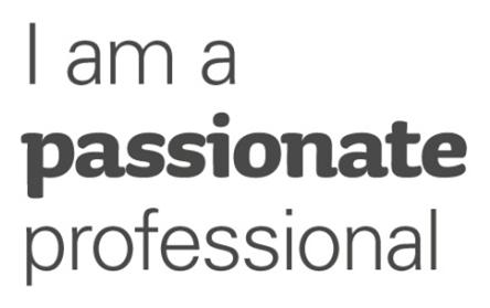 5. I am a passionate professional I am passionate about the work I do and ensure that I am good at it. That means I want to know and be able to do more tomorrow than today.