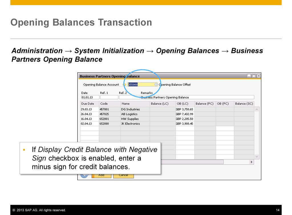 If you decide to use the opening balances transaction in SAP Business One, choose Administration System Initialization Opening Balances Business Partners Opening Balance.