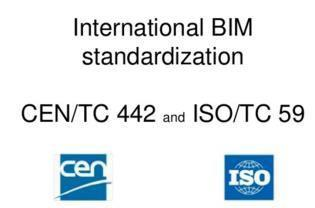 4.2 CEN/TC 442 (working with ISO/TC 559) Scope: Standardization in the field of structured semantic life-cycle information for the built environment.
