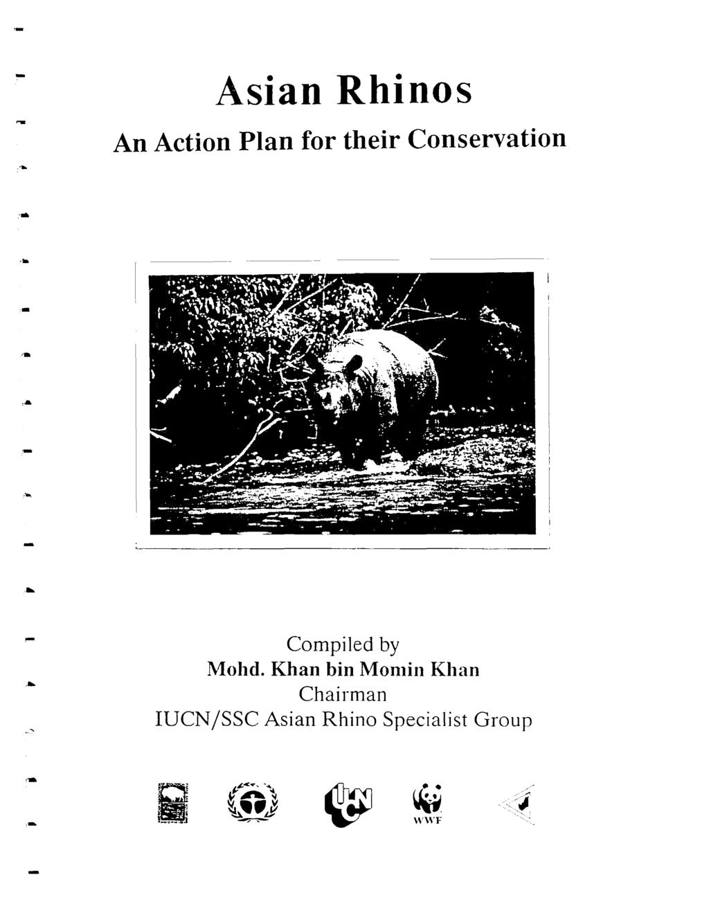 . _ Asian Rhinos An Action Plan fo thei Consevation.... Compiled by Mohd.