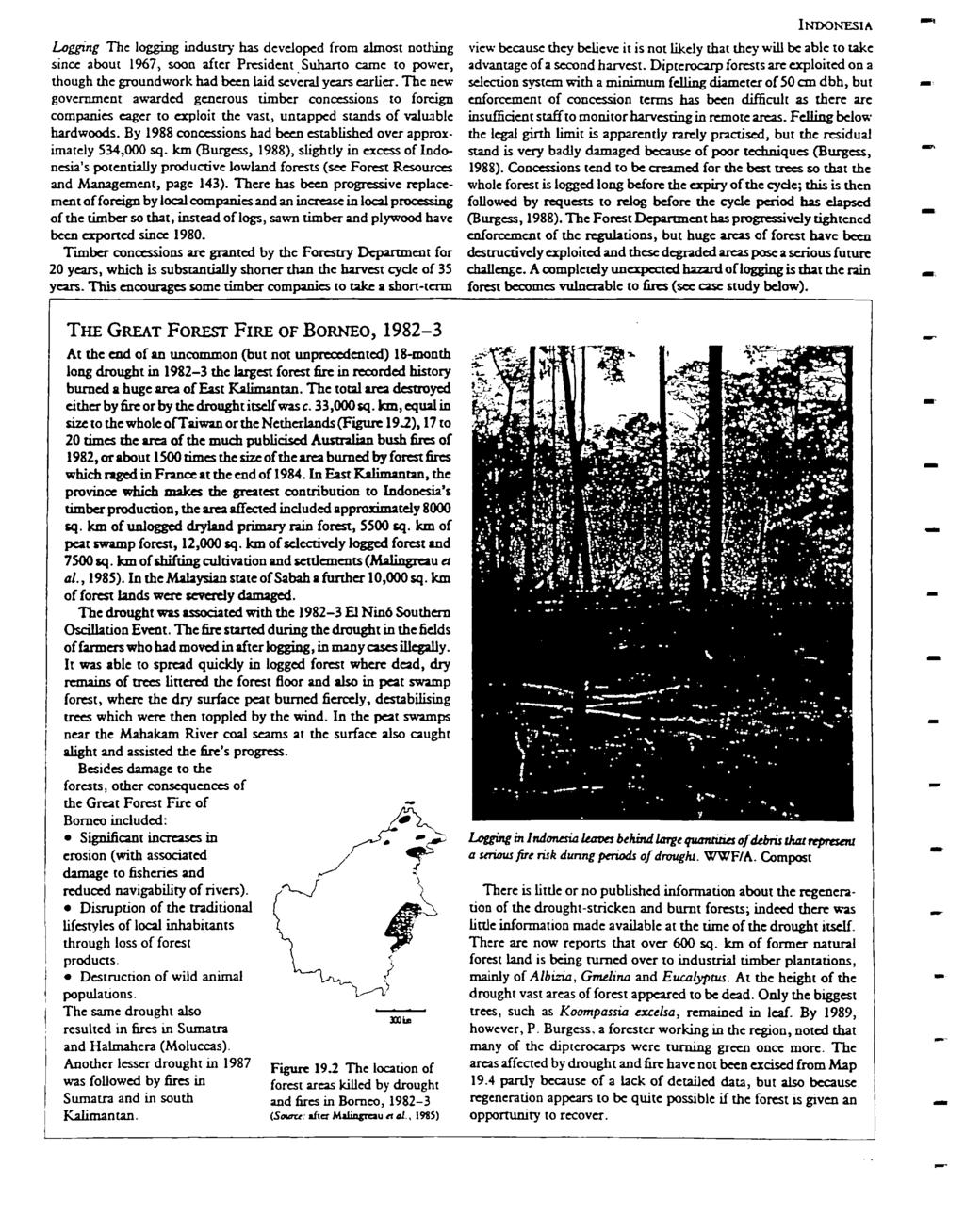 Legging The logging industy has devcloped fom almost nothing since about 1967, soon afte Pesident Suhato came to powe, though the goundwok had been laid sc:v~al yeas ealie.