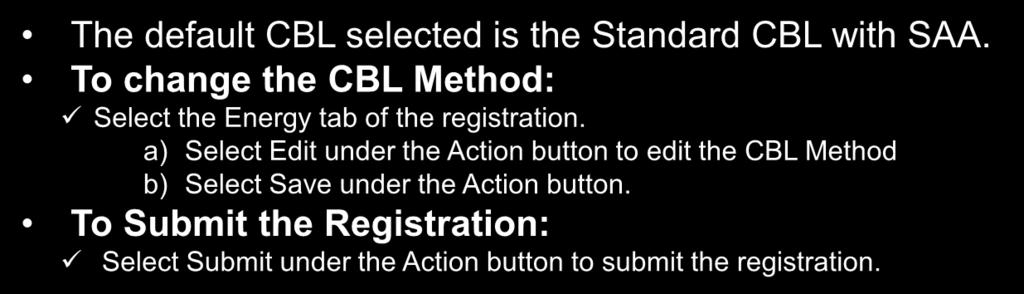 a) Select Edit under the Action button to edit the CBL Method b) Select Save under the Action