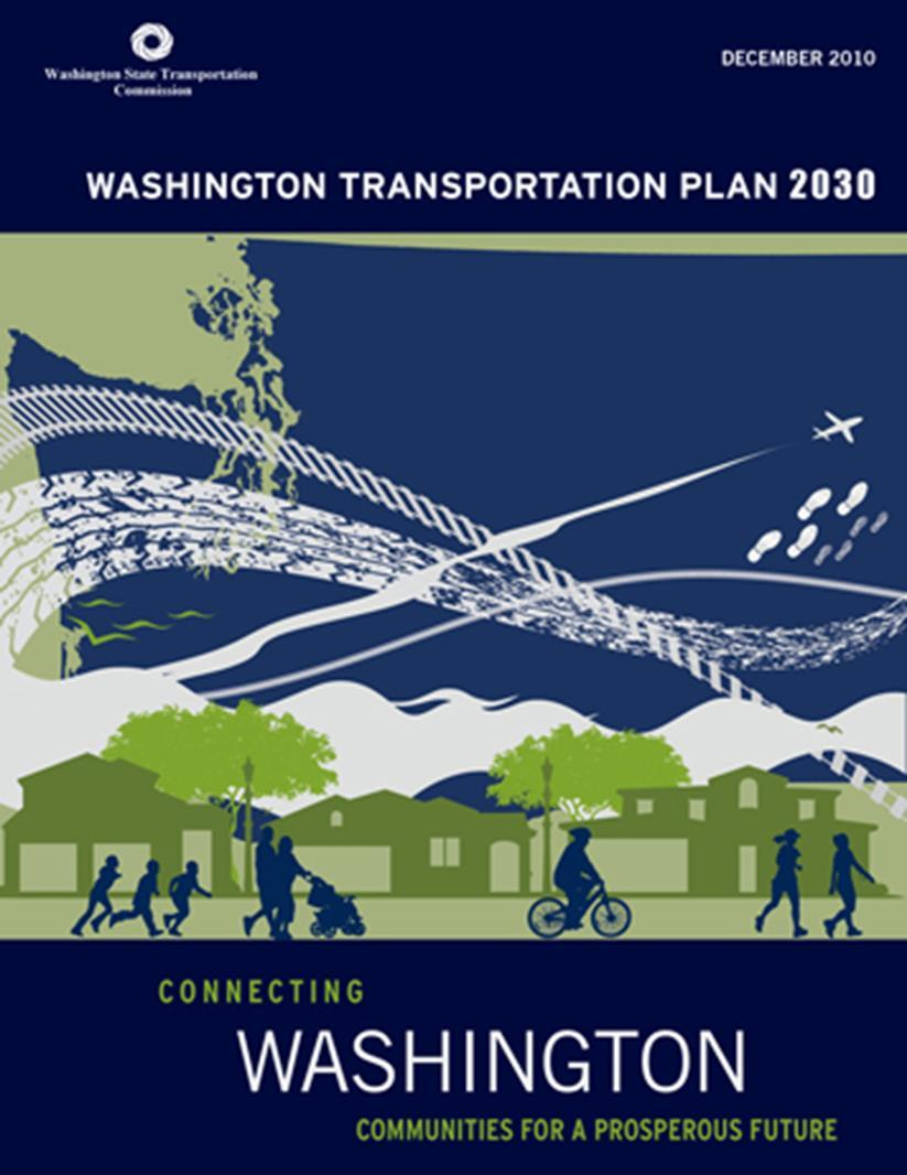 Blueprint for the Future: The Washington Transportation Plan A comprehensive and balanced statewide transportation