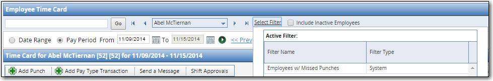 Access Employee Time Card Select Employee Time Card from the Employees menu or click the Time Card icon. Use the Search field to find specific screens or employees.
