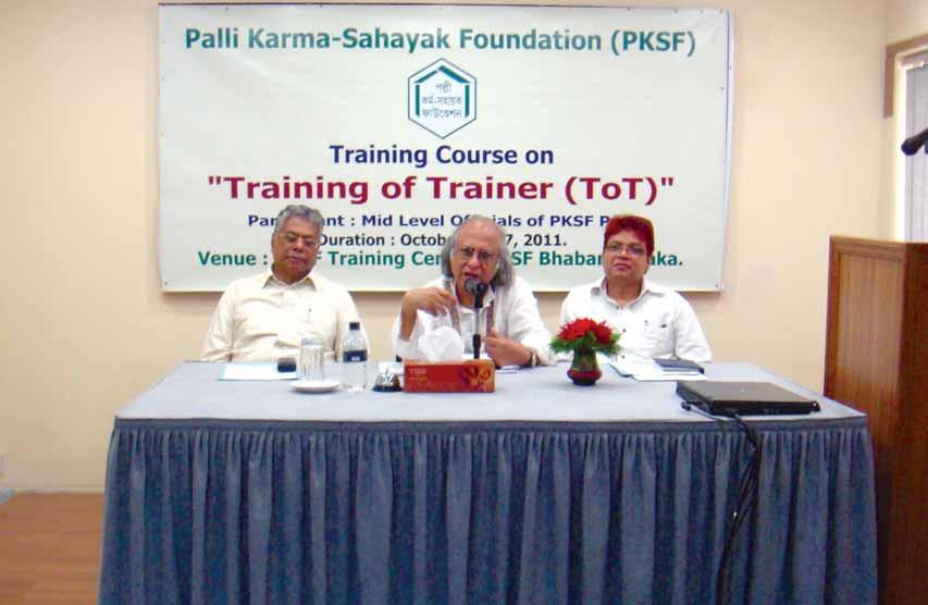 Training Training for PO Officials PKSF arranges training courses for its POs personnel covering a wide range of issues on microcredit operations and management.