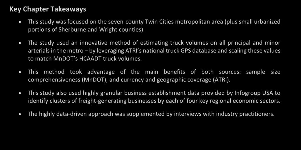The study used an innovative method of estimating truck volumes on all principal and minor arterials in the metro by leveraging ATRI s national truck GPS database and scaling these values to match