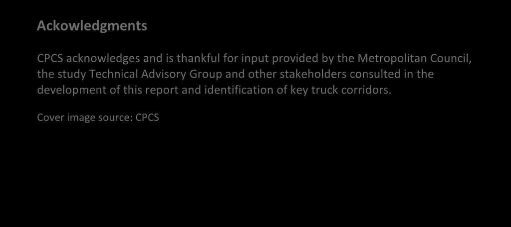 Ackowledgments CPCS acknowledges and is thankful for input provided by the Metropolitan Council, the study Technical Advisory Group