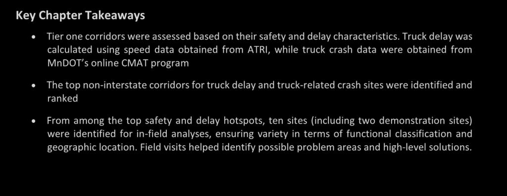 4 Performance Issues on Key Truck Corridors Key Chapter Takeaways Tier one corridors were assessed based on their safety and delay characteristics.