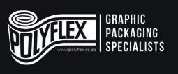 Polyflex T +27 (0)31 701 0211 E enquiries@polyflex.co.za W www.polyflex.co.za 8 Blair Road, Pinetown, KwaZulu -Natal 3610 Polyflex is a graphics packaging specialist represented countrywide.