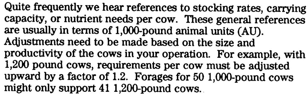 Cattle with larger frames will grow out larger but the brood stock kept on the farm may not last as long under typical farm conditions such as rugged terrain or lower quality forages.