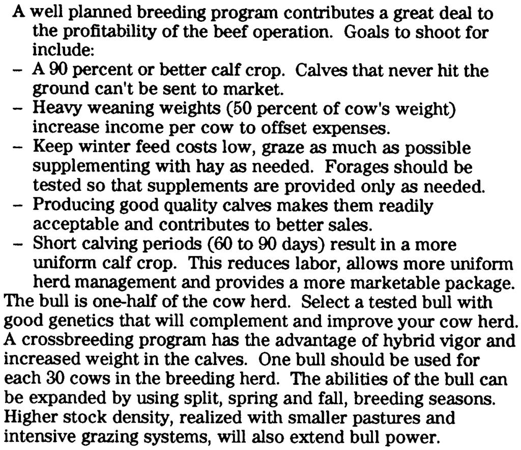 Overhead #4 A well planned breeding program contributes a great deal to the profitability of the beef operation. Goals to shoot for include: -A 90 percent or better calf crop.