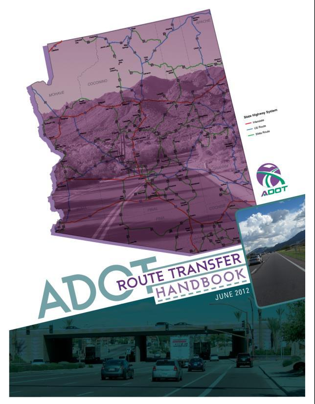 Overview PAG jurisdiction interest in requesting changes to the State Highway System, including Planning Routes Process described in the 2012 ADOT Route