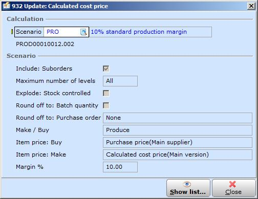 9. In the Production orders screen, click Calculate. The Update: Calculated cost price screen will be shown. 10. At Scenario, select a production order scenario. 11. Click Show list.