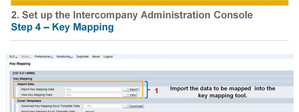 First you import all the data to be mapped into the key mapping tool.