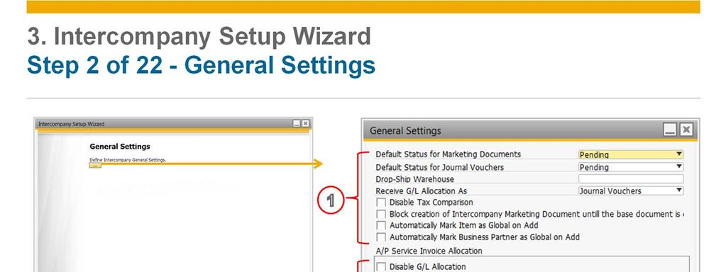 In the second step you define some general settings that are relevant for the intercompany workflow.