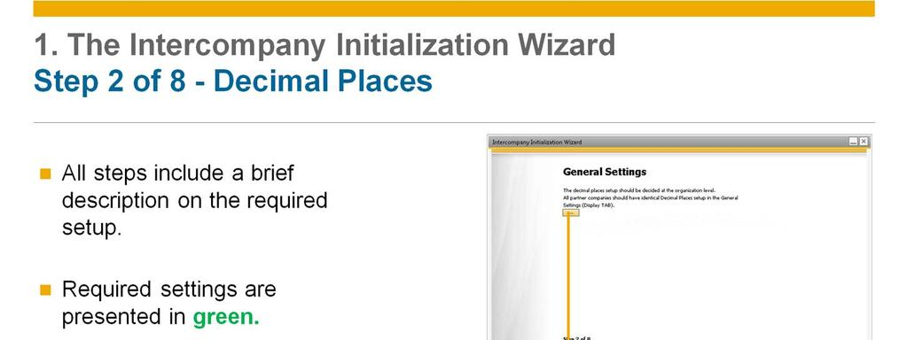 All the steps in the wizard include a brief description on the required setup.